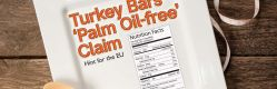 Turkey Bars 'Palm Oil-free' Claim